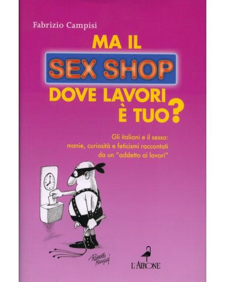 Ma il Sex Shop dove Lavori è Tuo